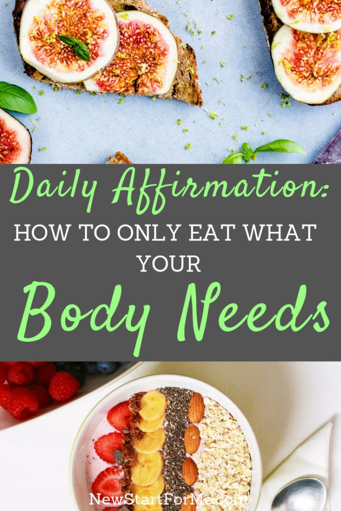 Love your body and your self enough to say I eat what my body needs. NewStart Daily Affirmations, on the blog or in your email inbox. Join us today!